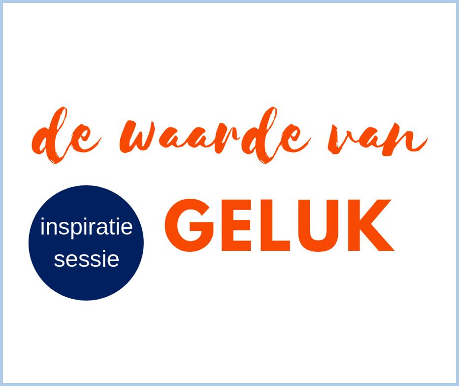 Inspiratiesessie Waarde van Geluk